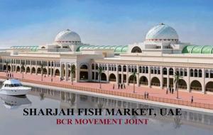 SHARJAH FISH MARKET, SHARJAH BCR MOVEMENT JOINT