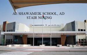 AL SHAWAMEKH SCHOOL, ABUDHABI, BCR STAR NOSING